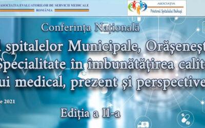 """Spitalul """"Prof. Dr. Eduard Apetrei"""" Buhuși organizează Conferința """"Rolul spitalelor Municipale, Orășenești, Mono-Specialitate în îmbunătățirea calității actului medical, prezent și perspective"""""""